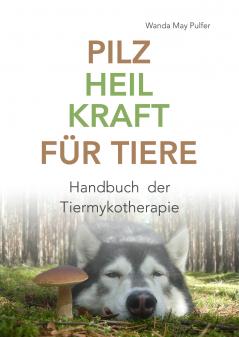 PILZHEILKRAFT für Tiere