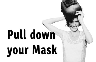 Pull down your mask